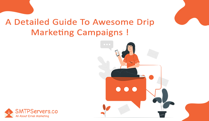A Detailed Guide To Awesome Drip Marketing Campaigns in 2020! 12