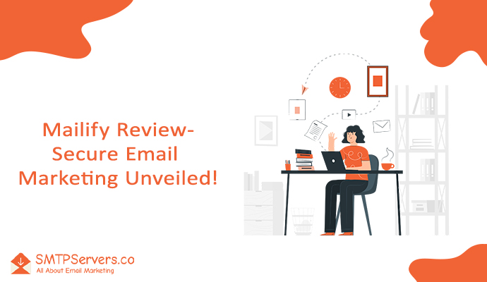 Mailify Review | Secure Email Marketing Unveiled! 8